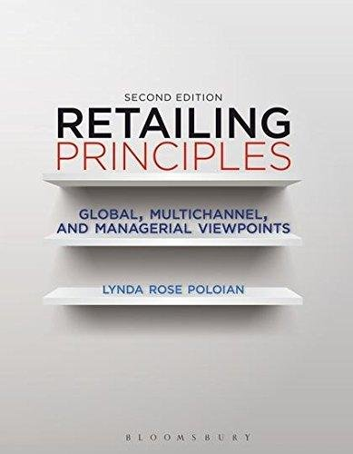Retailing Principles Global, Multichannel, and Managerial Viewpoints