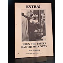 Extra!: When the papers had the only news