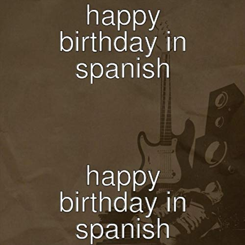 Happy Birthday in Spanish -