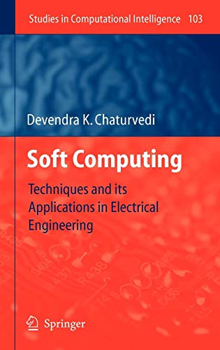 Soft Computing: Techniques and its Applications in Electrical Engineering (Studies in Computational Intelligence)