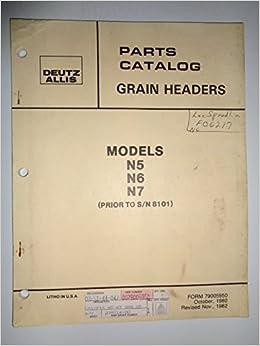 Deutz allis gleaner grain headers models n5 n6 n7 prior to sn deutz allis gleaner grain headers models n5 n6 n7 prior to sn 8101 parts catalog book manual 79005950 deutz gleaner allis chalmers amazon books publicscrutiny Images