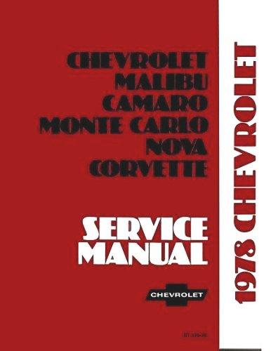 1978 CHEVROLET FACTORY REPAIR SHOP & SERVICE MANUAL - INCLUDES: Impala, Caprice, Malibu, Chevelle, El Camino, Camaro, Chevy Nova, Monte Carlo, station wagon, and Corvette. CHEVY - Chevrolet 1978 Wagons