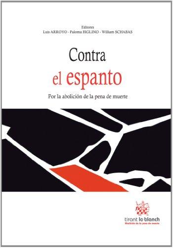 Descargar Libro Contra El Espanto Por La Abolicion De La Pena De Muerte Antonio Muñoz Aunión
