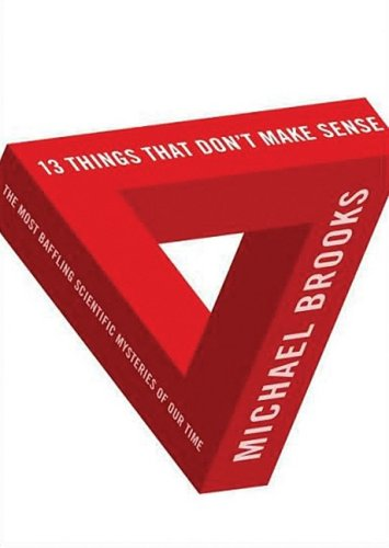 13 Things That Don't Make Sense: The Most Baffling Scientific Mysteries of Our Time by Blackstone Audiobooks, Inc.