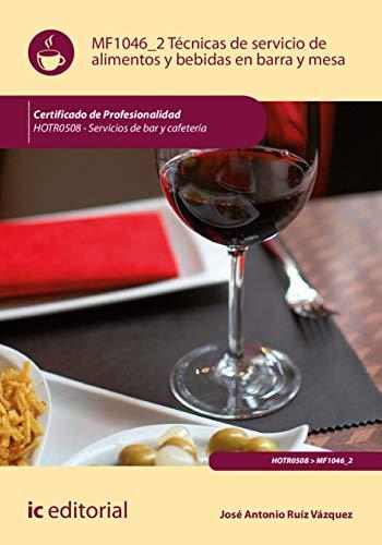 Técnicas de servicio de alimentos y bebidas en barra y mesa. HOTR0508 (Spanish Edition