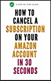 How To Cancel A Subscription: A Simple Step By Step Guide On How To Cancel A Subscription On My Account in 30 Seconds With Actual Screenshots