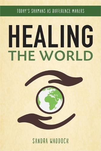 Healing the World: Today's Shamans as Difference Makers by Routledge