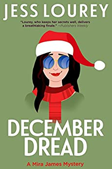 December Dread: Humor and Hijnks (A Mira James Mystery Book 8) by [Lourey, Jess]