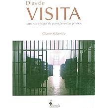 Dias de Visita. Uma Sociologia da Punição e das Prisões