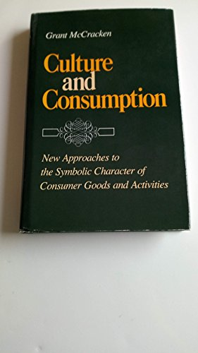 Culture and Consumption: New Approaches to the Symbolic Character of Consumer Goods and Activities (A Midland Book)