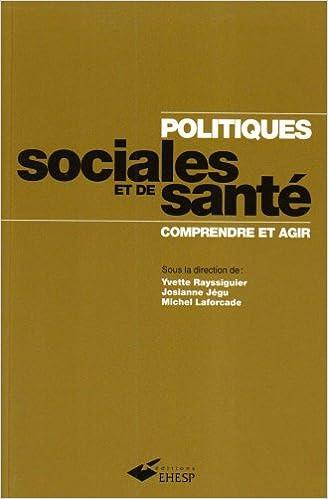 Lire en ligne Politiques sociales et de santé : Comprendre et agir pdf epub