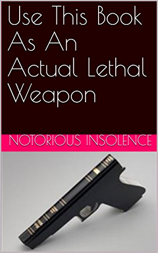 Use This Book As An Actual Lethal Weapon - Kindle edition by