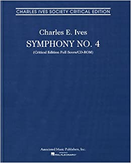 Charles E. Ives: Symphony No.4 - Charles Ives Society Critical Edition (Clothbound Full Score/CD-ROM)