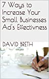 7 Ways to Increase Your Small Businesses Ad's Effectivness