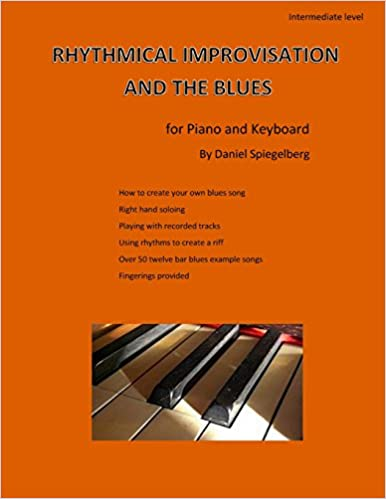 Rhythmical improvisation and the blues: for piano and keyboard