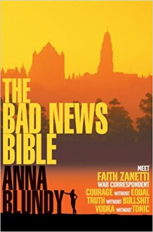 The Bad News Bible by Anna Blundy (2004-09-06)