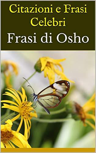 Amazon Com Citazioni E Frasi Celebri Frasi Di Osho Italian