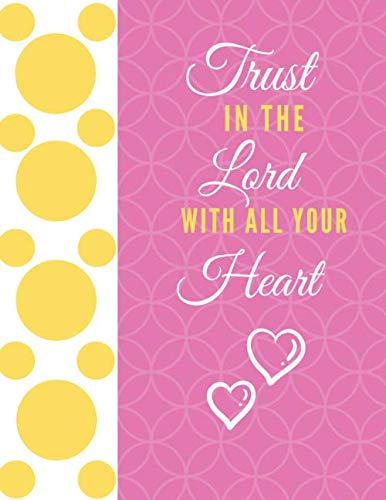 Trust In The Lord With All Your Heart: Blue Notebook, Motivational Notebook, Journal ,notebook for school (110 Pages,Lined Paper, 8.5 x 11).