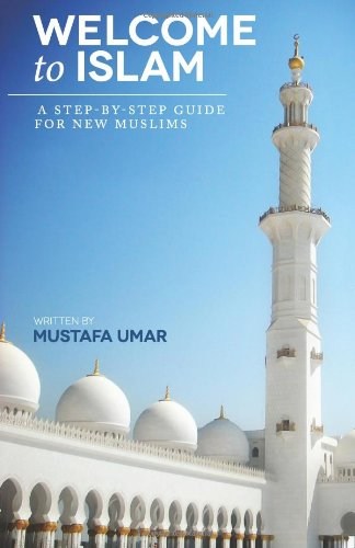 Read Online Welcome to Islam: A Step-by-Step Guide for New Muslims pdf epub