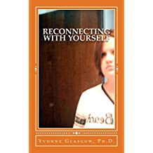 Reconnecting With Yourself: A Guide To Finding A Truer You