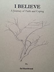 I Believe, A Journey of Faith and Coping