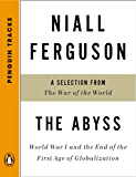 The Abyss: World War I and the End of the First Age of Globalization--A Selection from The War of the World (Penguin Tracks)