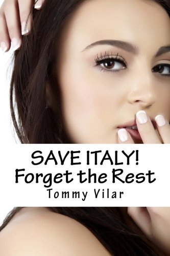 SAVE ITALY! Forget the Rest: A Dante Passoni Adventure