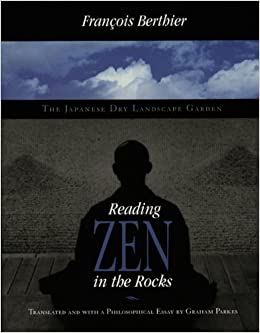 Reading Zen in the Rocks: The Japanese Dry Landscape Garden by Fran??ois Berthier (2005-05-01)
