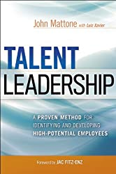 Talent Leadership: A Proven Method for Identifying and Developing High-Potential Employees