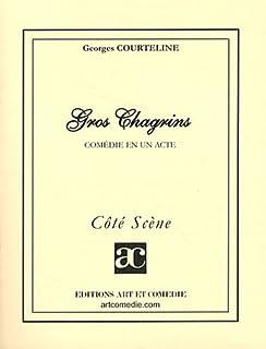 Gros chagrins, Courteline, Georges (1858-1929)