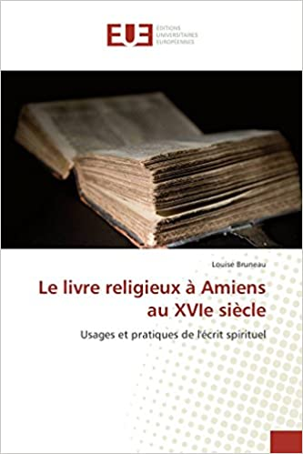Le Livre Religieux A Amiens Au Xvie Siecle Usages Et