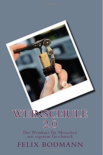 Weinschule 2.0: Der Weinkurs für Menschen mit eigenem ...