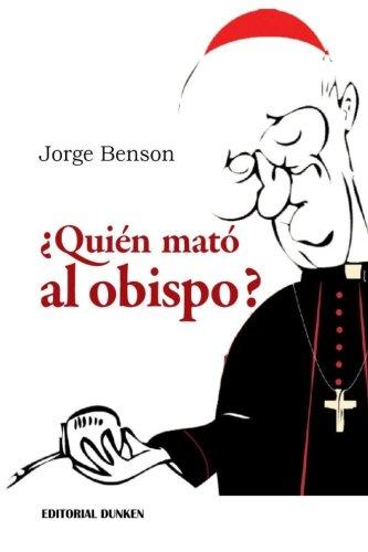 ¿quién Mató Al Obispo?: Crimen En La Costa de Buenos Aires