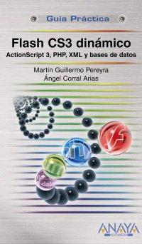 Flash CS3 dinamico / Dynamic: Action Script 3, Php, Xml Y Bases De Datos (Spanish Edition) by Anaya Multimedia-Anaya Interactiva