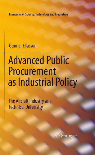 Download Advanced Public Procurement as Industrial Policy: The Aircraft Industry as a Technical University: 34 (Economics of Science, Technology and Innovation) Pdf