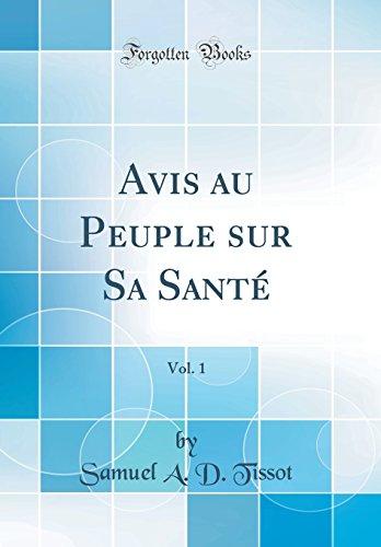 Avis Au Peuple Sur Sa Santé, Vol. 1 (Classic Reprint)