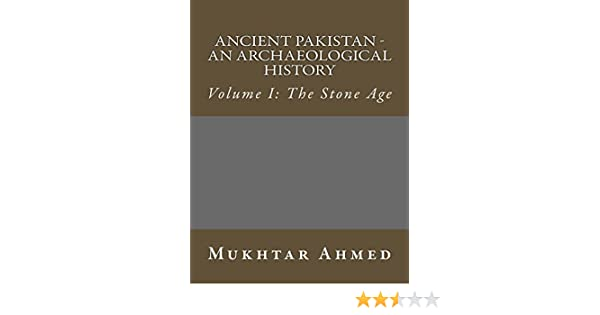 Amazon com: Ancient Pakistan - An Archaeological History: Volume I
