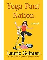 Yoga Pant Nation: A Novel