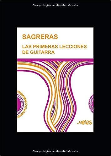LAS PRIMERAS LECCIONES DE GUITARRA: SAGRERAS: Amazon.es: sagreras ...