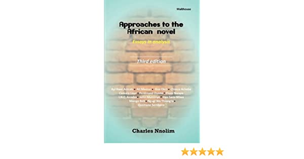 Amazoncom Approaches To The African Novel Essays In Analysis  Amazoncom Approaches To The African Novel Essays In Analysis   Charles E Nnolim Books My Mother Essay In English also What Is Thesis In Essay A Healthy Mind In A Healthy Body Essay