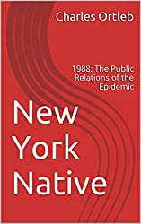 New York Native: 1988: The Public Relations of the Epidemic