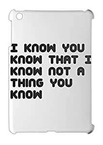I know you know that I know not a thing you know iPad mini - iPad mini 2 plastic case