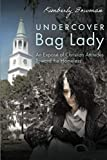 Undercover Bag Lady: An Exposé of Christian