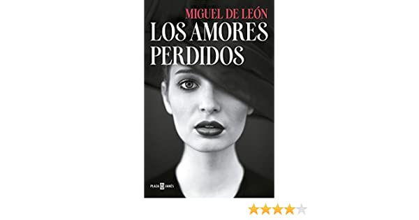 Los amores perdidos (Spanish Edition) - Kindle edition by Miguel de León. Literature & Fiction Kindle eBooks @ Amazon.com.