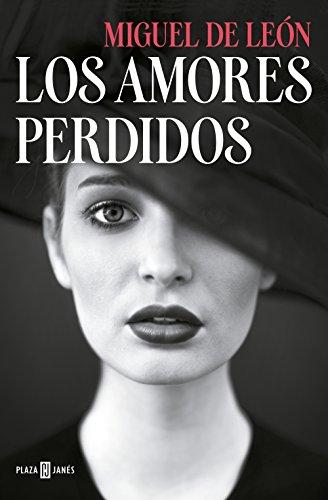 Los amores perdidos (Spanish Edition) by [de León, Miguel]