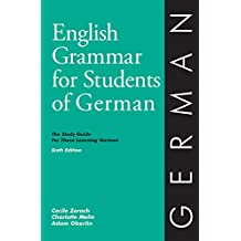 English Grammar for Students of German: The Study Guide for Those Learning German