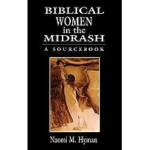 Biblical Women in the Midrash: A SourceBook