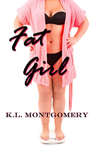 Fat Girl by [Montgomery, K.L.]