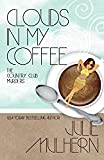 Clouds in My Coffee (The Country Club Murders) (Volume 3)