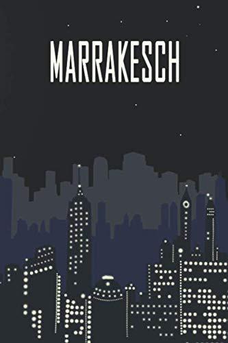 Marrakesch: Städtetrip und Reisetagebuch, Notizbuch oder Urlaubsplaner mit Platz auf 120 weißen linierten Dot Line Seiten zum Eintragen von Sprüchen, ... Mit Nachtmotiv und Skyline (German Edition) (Marrakesch-platz)